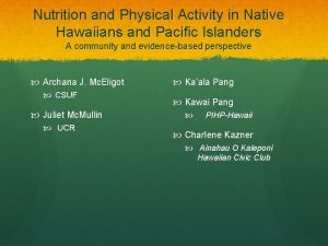 Nutrition and Physical Activity in Native Hawaiians and