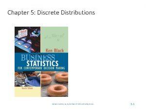 Chapter 5 Discrete Distributions Business Statistics 4 e