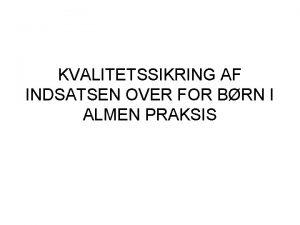 KVALITETSSIKRING AF INDSATSEN OVER FOR BRN I ALMEN