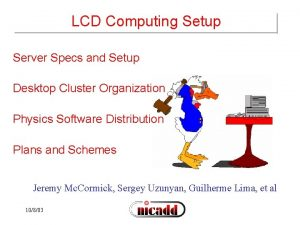 LCD Computing Setup Server Specs and Setup Desktop