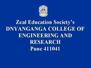 Zeal Education Societys DNYANGANGA COLLEGE OF ENGINEERING AND