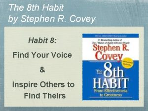 The 8 th Habit by Stephen R Covey