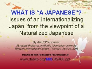 WHAT IS A JAPANESE Issues of an internationalizing