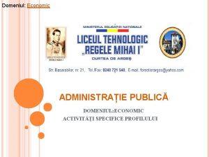Domeniul Economic ADMINISTRAIE PUBLIC DOMENIUL ECONOMIC ACTIVITI SPECIFICE