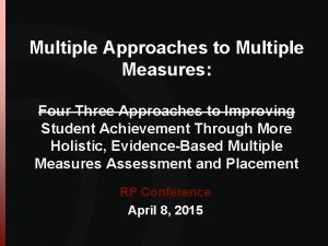 Multiple Approaches to Multiple Measures Four Three Approaches