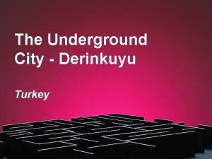 The Underground City Derinkuyu Turkey Imagine this You