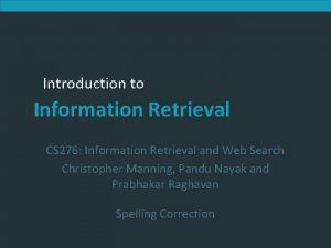 Introduction to Information Retrieval CS 276 Information Retrieval