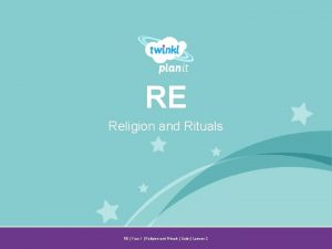 RE Religion and Rituals Year One RE Year