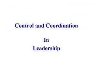 Control and Coordination In Leadership Leadership Management Leadership
