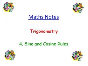 Maths Notes Trigonometry 4 Sine and Cosine Rules