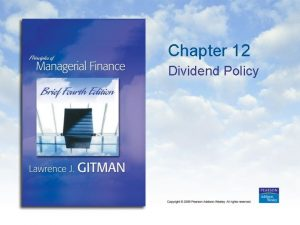 Chapter 12 Dividend Policy Learning Goals 1 Understand