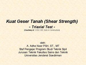 Kuat Geser Tanah Shear Strength Triaxial Test Courtesy