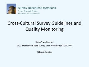Survey Research Operations Survey Research Center Institute for