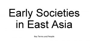 Early Societies in East Asia Key Terms and