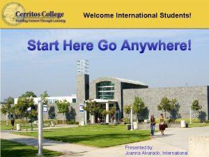 Welcome International Students Start Here Go Anywhere Presented