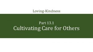 LovingKindness Part 13 1 Cultivating Care for Others