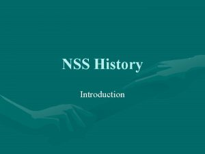 NSS History Introduction What is History History is