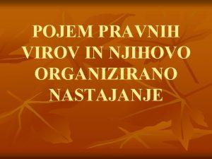 POJEM PRAVNIH VIROV IN NJIHOVO ORGANIZIRANO NASTAJANJE Pojem