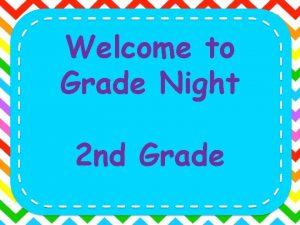 Welcome to Grade Night 2 nd Grade ReadingPhonicsLanguage