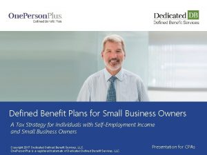 Defined Benefit Plans for Small Business Owners A