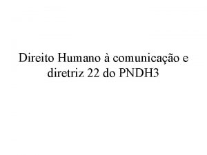 Direito Humano comunicao e diretriz 22 do PNDH