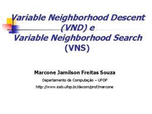 Variable Neighborhood Descent VND e Variable Neighborhood Search