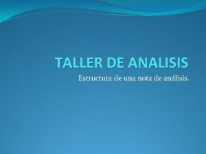 TALLER DE ANALISIS Estructura de una nota de
