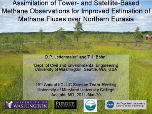 Assimilation of Tower and SatelliteBased Methane Observations for