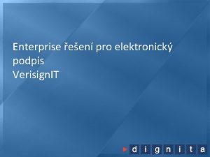 Enterprise een pro elektronick podpis Verisign IT Agenda
