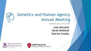 Genetics and Human Agency Annual Meeting Charlottesville 2