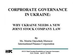 CORPRORATE GOVERNANCE IN UKRAINE WHY UKRAINE NEEDS A