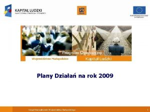 Plany Dziaa na rok 2009 Urzd Marszakowski Wojewdztwa