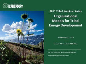 2015 Tribal Webinar Series Organizational Models for Tribal