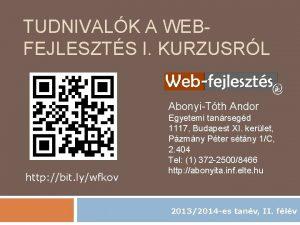 TUDNIVALK A WEBFEJLESZTS I KURZUSRL AbonyiTth Andor http