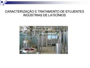 TRATAMENTO DE EFLUENTES DE LATICNIOS EXEMPLO DE DIMENSIONAMENTO