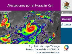 Afectaciones por el Huracn Karl Ing Jos Luis