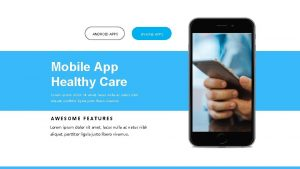 ANDROID APPS IPHONE APPS Mobile App Healthy Care