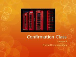 Confirmation Class Lesson 4 Divine Communication Prayer O