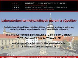 Laboratrium termofyziklnych meran a vpotov Spolon laboratrium stavu