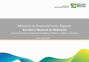 Ministrio do Desenvolvimento Regional Secretaria Nacional de Habitao