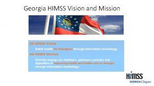Georgia HIMSS Vision and Mission GA HIMSS Vision