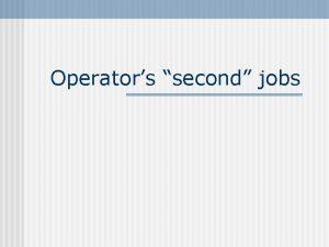 Operators second jobs Operators second jobs Numbers who