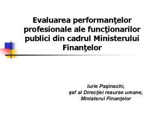 Evaluarea performanelor profesionale funcionarilor publici din cadrul Ministerului