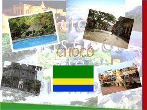 CHOC CHOC Choc departamento de Colombia localizado en
