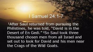 I Samuel 24 1 7 1 After Saul