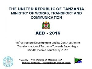THE UNITED REPUBLIC OF TANZANIA MINISTRY OF WORKS