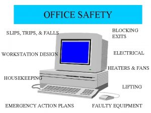 OFFICE SAFETY SLIPS TRIPS FALLS WORKSTATION DESIGN BLOCKING