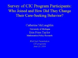 Survey of CIC Program Participants Who Joined and