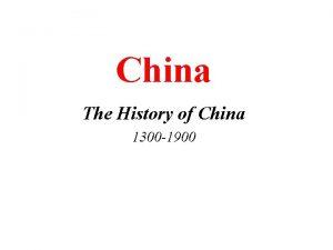China The History of China 1300 1900 China