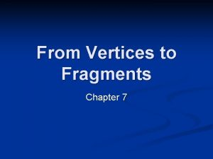 From Vertices to Fragments Chapter 7 Part I